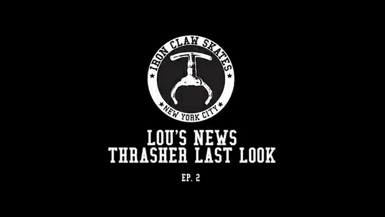 Lou's News Episode 2 THRASHER LAST LOOK (2016)