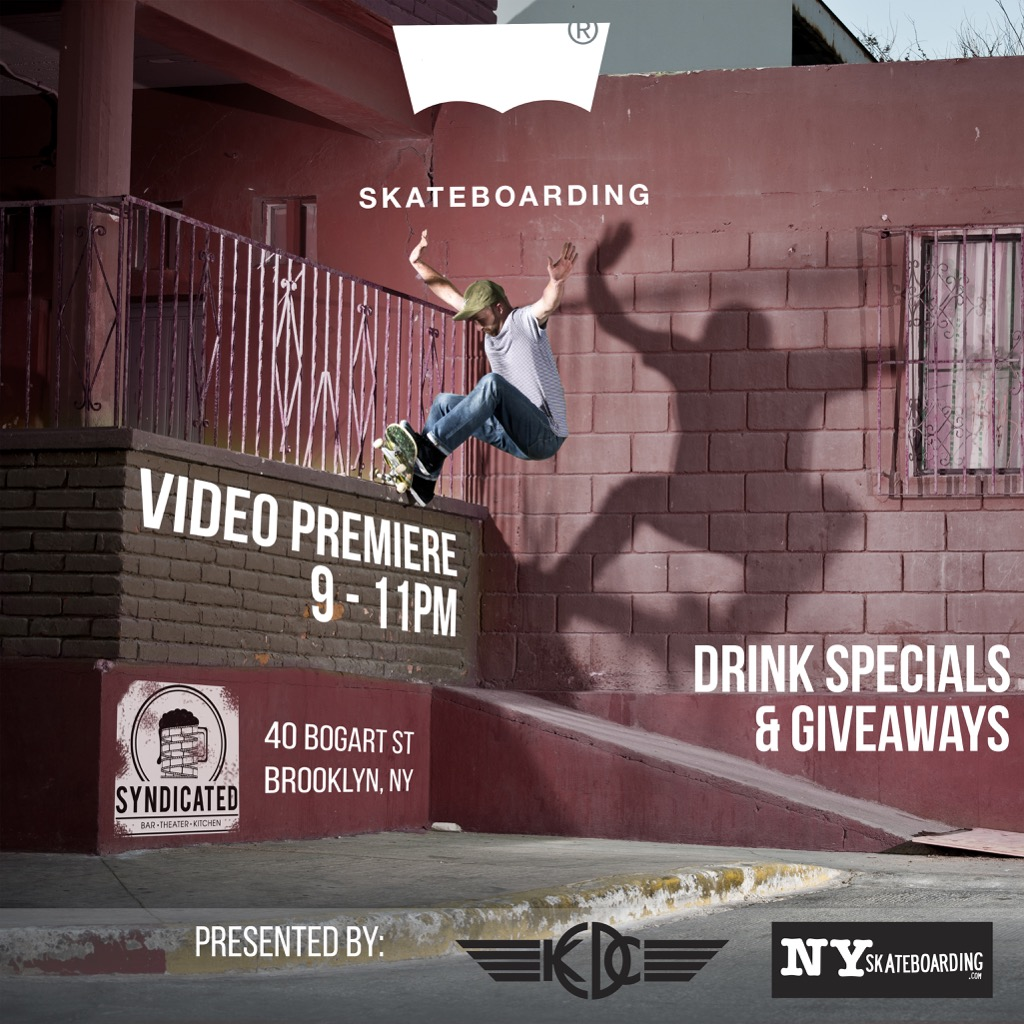 Tomorrow: Levi's Skateboarding Video Premiere @Syndicated (2016)