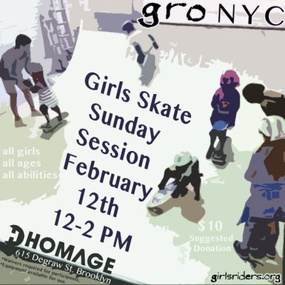 GRO Girls Skate Sunday Session @ Homage Brooklyn | New York | United States