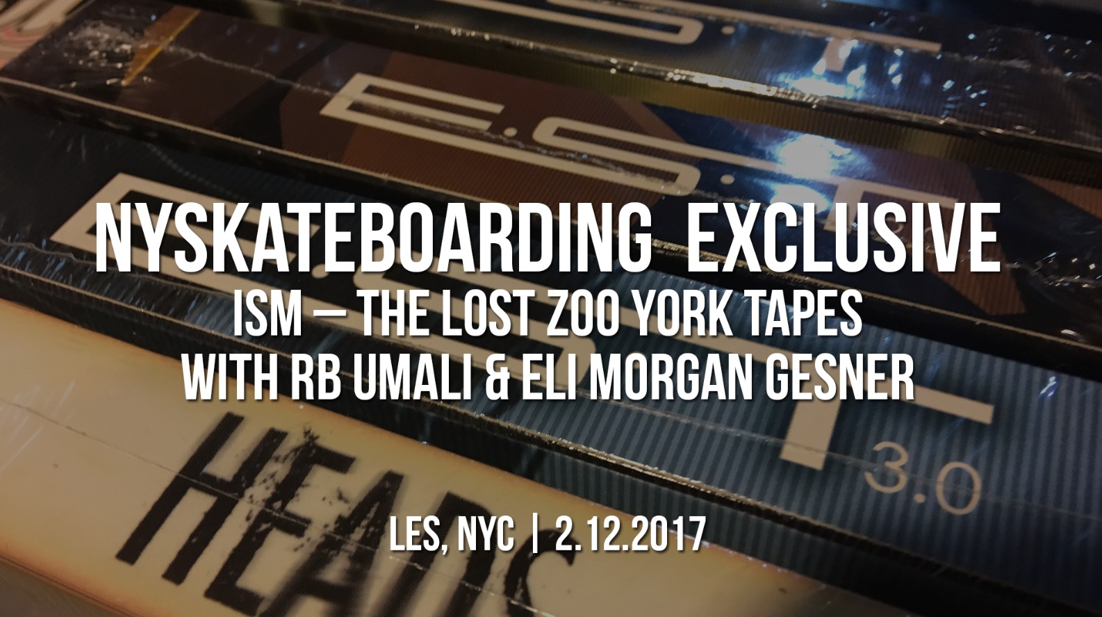 Exclusive Interview: ISM – The Lost Zoo York Tapes w RB & Ocularge (2017)