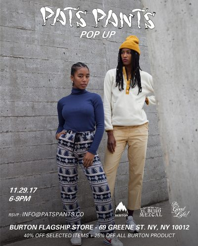Pats Pants Pop-Up @ Burton Flagship Store | New York | New York | United States