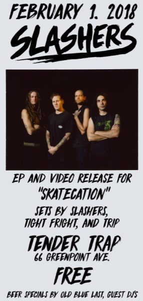 "SLASHERS EP & Video Release for ""SKATECATION"" @ Tender Trap 