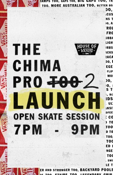 Chima Pro 2 Launch Party - Open Skate @ House of Vans | New York | United States