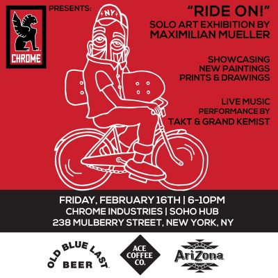 """Ride On!"" Solo Art Exhibition by Maximilan Mueller @ Chrome Industries SoHo 