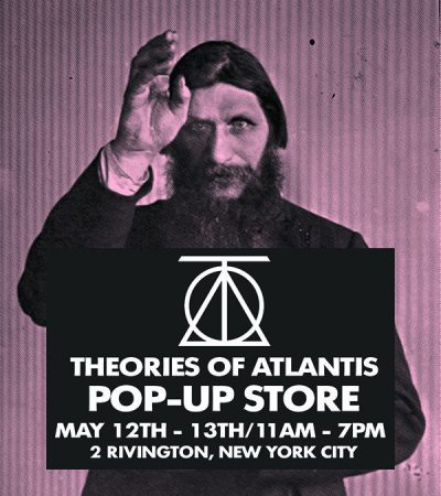 Theories Of Atlantis Pop-Up Store NYC @ 2 Rivington St. | New York | New York | United States