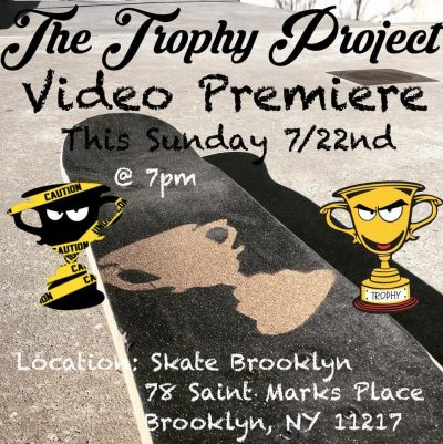 The Trophy Project Video Premiere @ Skate Brooklyn | New York | United States