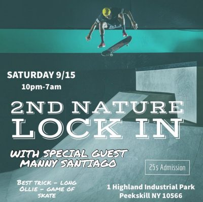 2nd Nature Lock In with Manny Santiago @ 2nd Nature Skatepark | Peekskill | New York | United States