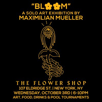 """BLOOM"" Solo Art Exhibition by Maximilian Mueller @ The Flower Shop 