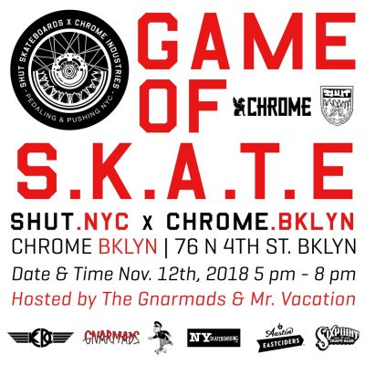 SHUT x CHROME - Game of S.K.A.T.E. @ CHROME Brooklyn | New York | United States