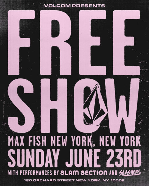 Volcom x Max Fish: Slam Section & Slashers Live Show @ Max Fish | New York | New York | United States