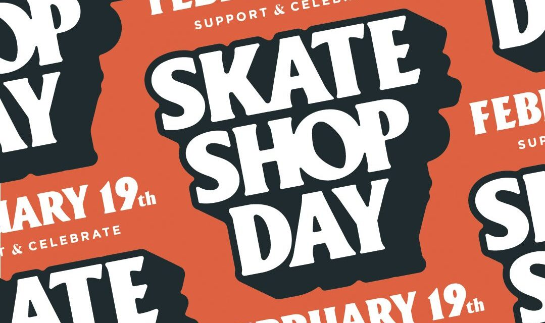 Today is Skateshop Day, Support your local shops! (2021)